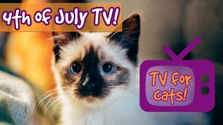 TV FOR CATS! 4th of July Special Edition TV and Soothing Music to Calm Cats Scared of Fireworks!🐈🎆