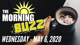 The Morning Buzz - May 6, 2020