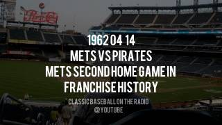 1962 04 14 Mets vs Pirates Called By Bob Murphy   Second Ever Home Game Complete Broadcast