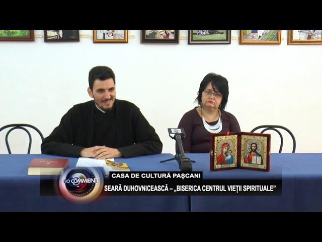 """SEARĂ DUHOVNICEASCĂ – """"BISERICA CENTRUL VIEȚII SPIRITUALE"""""""