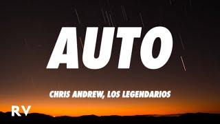 Chris Andrew, Los Legendarios - Auto (Letra/Lyrics)