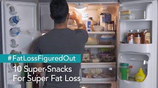 10 Super-Snacks For Super Fat Loss