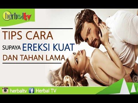 Tips Cara Supaya Ereksi Kuat Dan Tahan Lama - Herbal TV