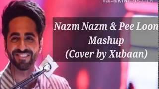 Nazm Nazm Lyrics | Bareilly Ki Barfi | Ayushmann,Kriti Sanon | Cover by Xubaan