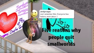 Five Reasons Why People Quit Smallworlds ʕʘʘʔ.