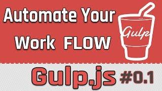 Gulp.js Intro to Task Automation on Nodejs & Javascript 01