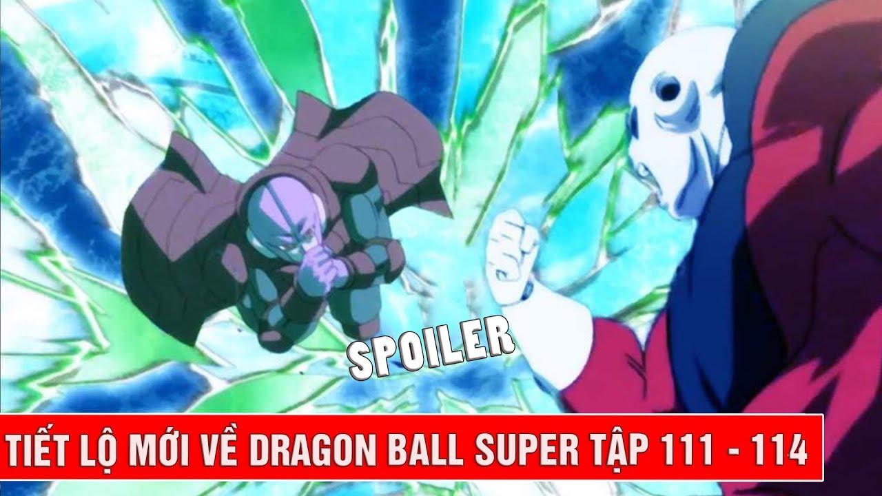 Tiết lộ mới về Dragon Ball Super tập 111 - 114 : Hit vs Jiren , Goku kiệt  sức
