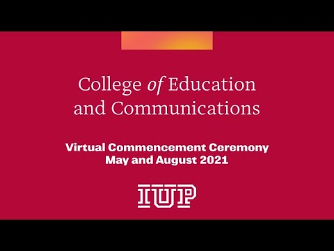 2021 May College of Education and Communications Virtual Commencement Ceremony