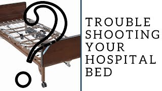 Trouble Shooting with your Drive Hospital Bed