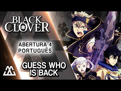Black Clover Abertura 4 Português - Guess Who is Back (PT BR)
