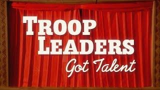 COTD: Troop Leaders Got Talent