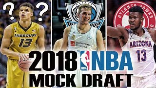 The Way Too Early Mock 2018 NBA Draft   Who Will Go Number One?   Doncic? Bagley?