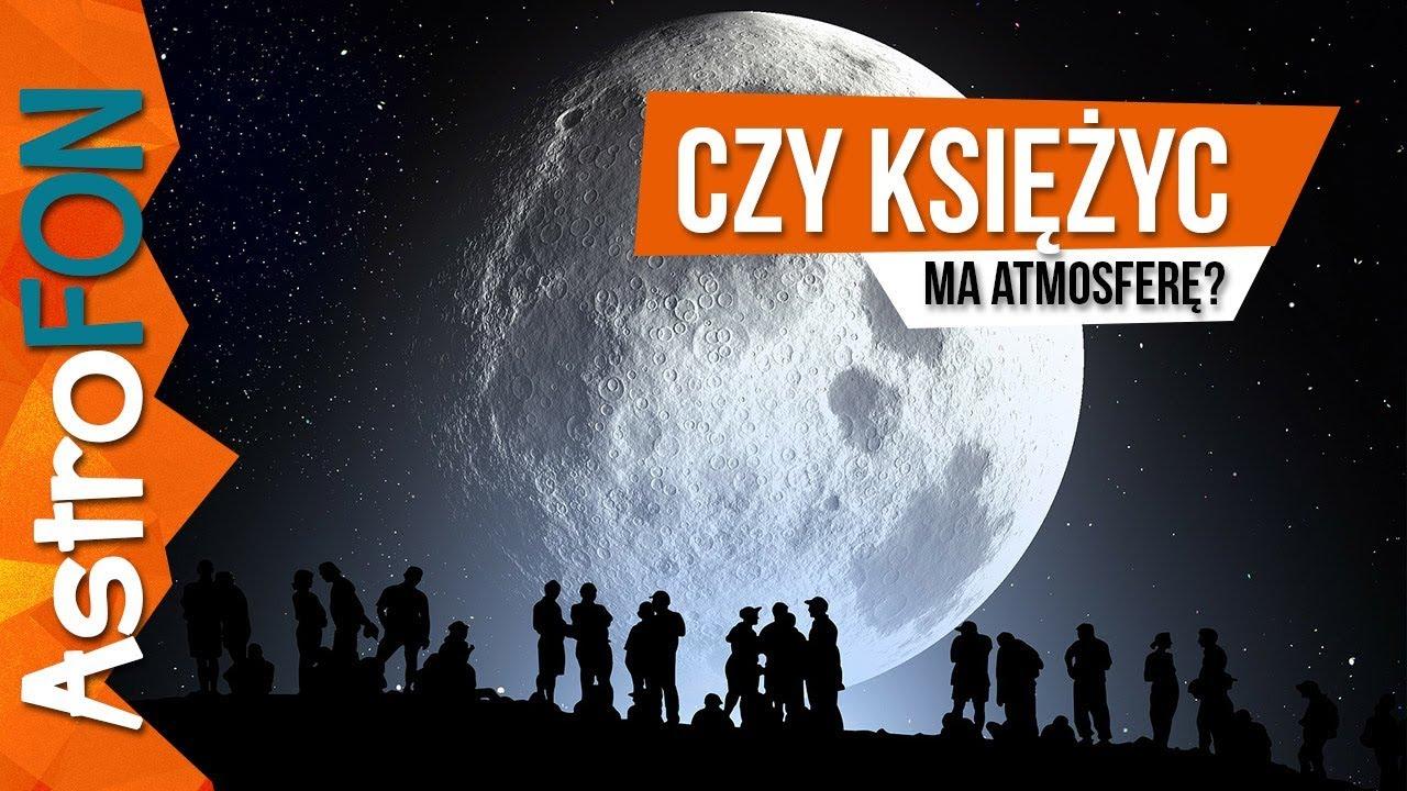 Czy to prawda, że Księżyc ma atmosferę? – AstroFon