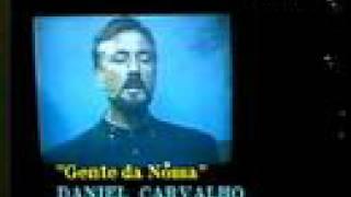 """Daniel Carvalho """"Gente da Nossa"""""""