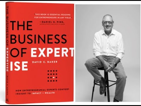 """The Business of Expertise"" by David C  Baker"