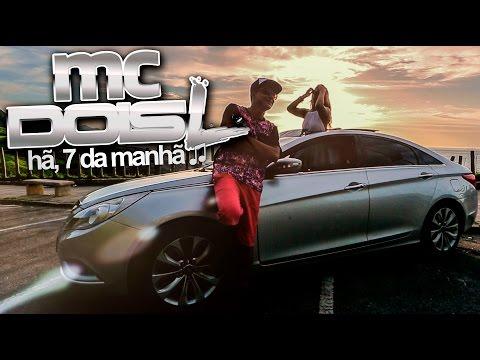 MC DOIS L - 7 DA MANHÃ (Clipe Oficial)