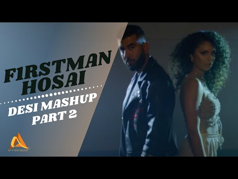 F1rstman - Desi Mashup PART 2 FT Hosai ( Prod.by Harun B )