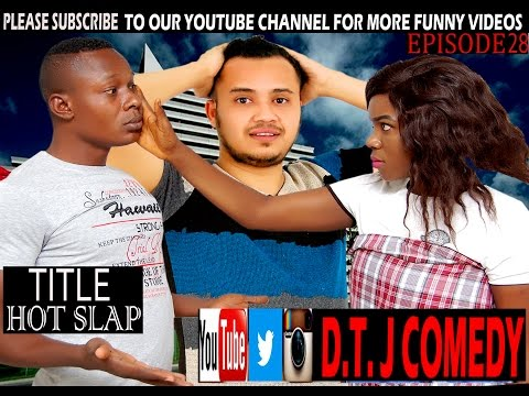 D T J COMEDY-HOT SLAP (EPISODE28)THE VIEDO WILL MAKE YOU LOVE D.T.J COMEDY more