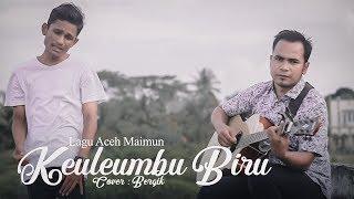 Keuleumbu Biru '' Cover By ; Berqik - Lagu Aceh Jadul Maimun
