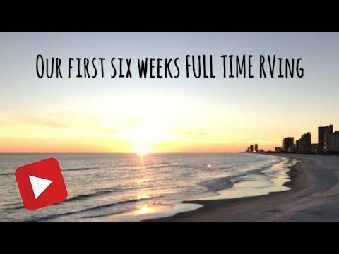 RV Newbie 6week recap of full time RV life