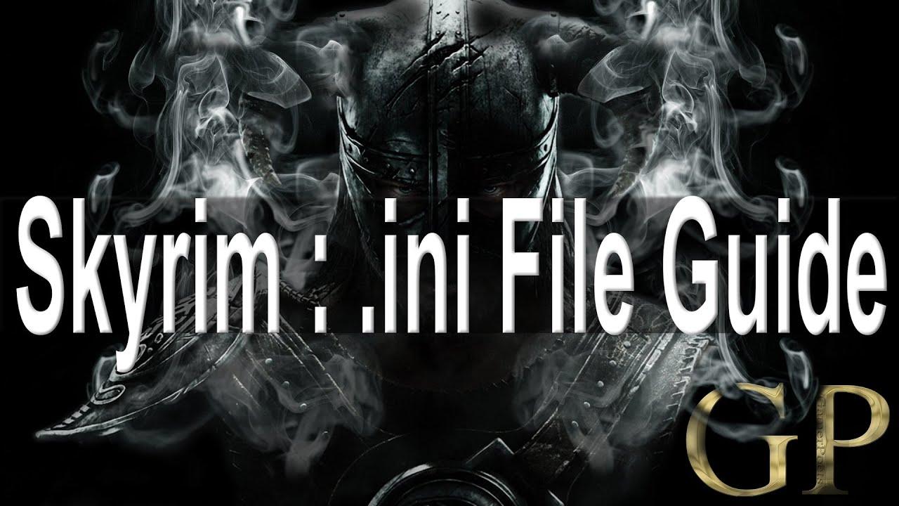 Skyrim : ini File Guide