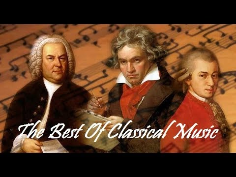 THE BEST OF Classical Music – Mozart, Beethoven, Bach, Chopin, Tchaikovsky...