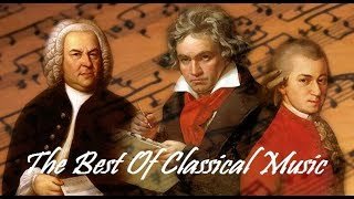 The Best of Classical Music – Mozart, Beethoven, Bach, Chopin, Tchai