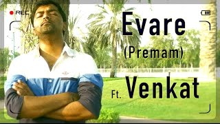 Download Hindi Video Songs - Evare Video Song | Cover | Venkat | Premam | Telugu | Malare Ninne | Evare | Naga Chaitanya