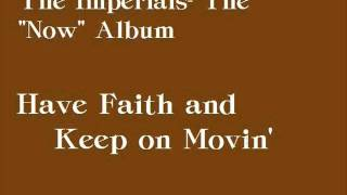 The Imperials- Now- Have Faith and Keep on Movin