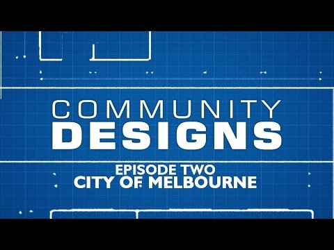 Community Designs - S01E02 - City Of Melbourne