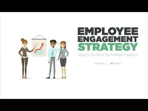 Employee Engagement Strategy: Getting to the Roots of Your Employee Experience