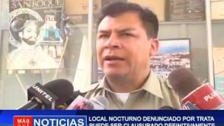 LOCAL NOCTURNO DENUNCIADO POR TRATA PUEDE SER CLAUSURADO  DEFINITIVAMENTE