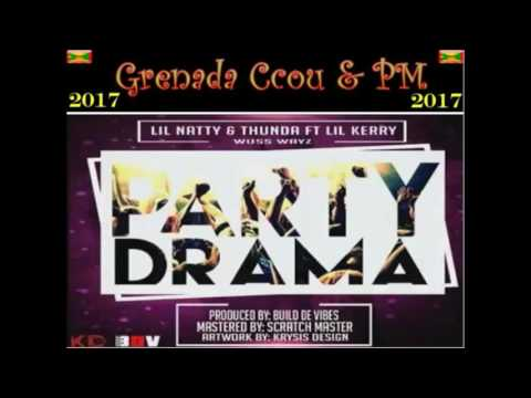 Lil Natty & Thunda ft Lil Kerry - Party Drama (Grenada Soca 2017)