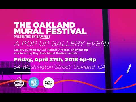 The oakland mural Festival / A Pop Up Gallery Event