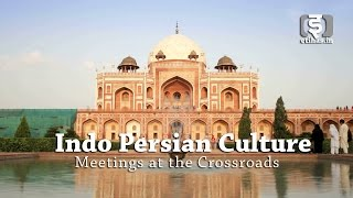 Indo Persian Culture - Meetings at the Crossroads