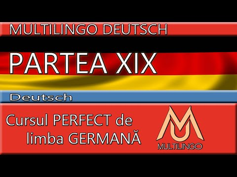 Cursul PERFECT A1 - 30 de minute de GERMANA - Mini curs pentru incepatori PARTEA XIX
