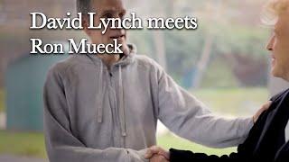 Ron Mueck - Exhibition tour - David Lynch meets Ron Mueck - 2013