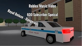 Roblox Music Video | Royal Deluxe - Dangerous | 600 Sub Special