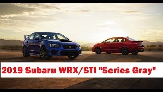 "2019 Subaru WRX/STI Announced ""Series Gray Debut"""