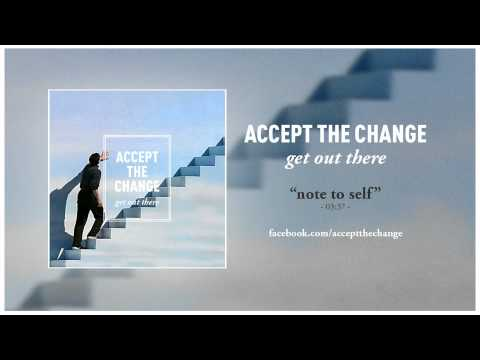 Accept The Change - 01 Note To Self