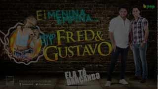 DJ Daniel-FRED & GUSTAVO - ELA TÁ DANÇANDO - OFICIAL