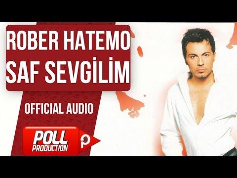 Rober Hatemo - Saf Sevgilim ( Hitech Mix ) - ( Official Audio )