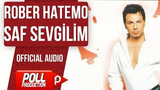 Rober Hatemo - Saf Sevgilim ( Hitech Mix ) - ( Official Audio )