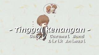 Tinggal Kenangan - Gaby / Caramel Band (Lirik Animasi)
