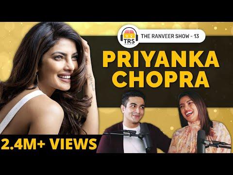 Priyanka Chopra On Mental Health, Hollywood, Goals & Motivation | The Ranveer Show 13