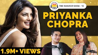 Priyanka Chopra Opens Up on Mental Health, Motivations & More | The Sky Is Pink |The Ranveer Show 13