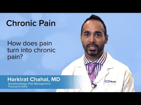 How does pain turn into chronic pain? – Harkirat Chahal, MD | UCLA Pain Center
