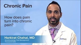 How does pain turn into chronic pain? - harkirat chahal, md | ucla center