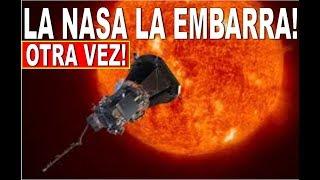 LA NASA LA EMBARRA A LO GRANDE CON LA SONDA SOLAR