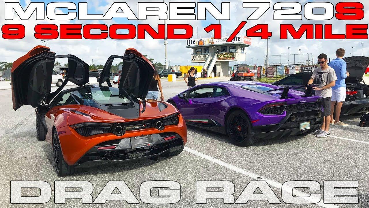 McLaren 720S runs 9's in the 1/4 mile and the first Lamborghini Huracan Performate 1/4 Mile Run